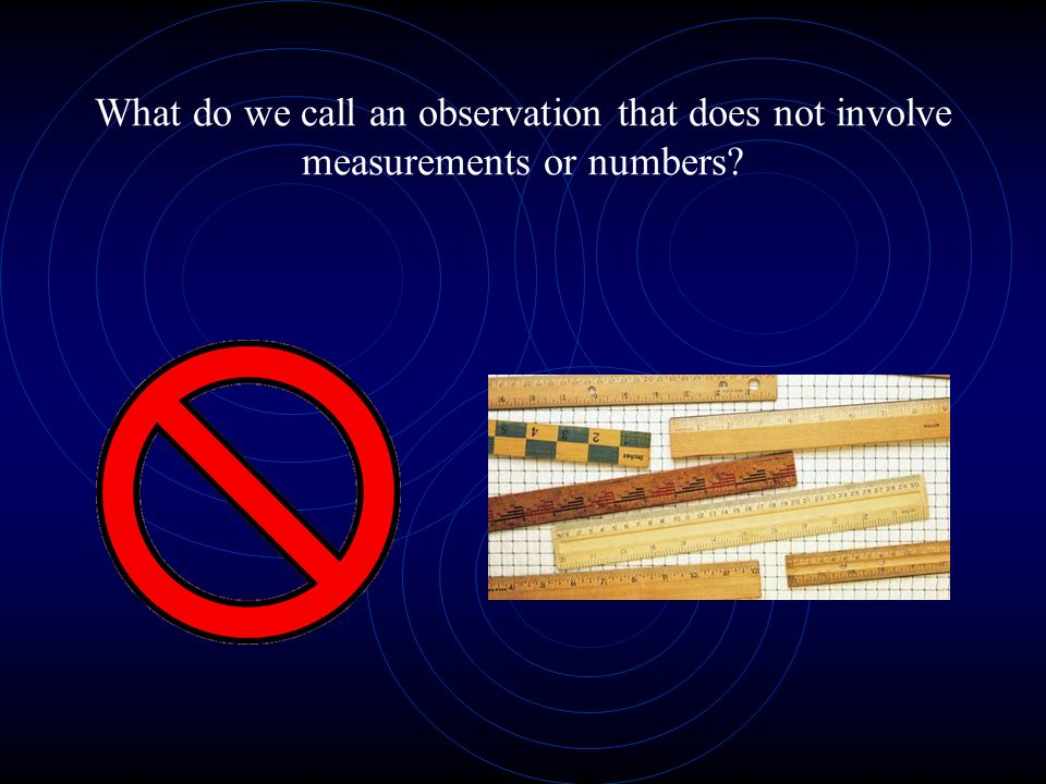 What do we call an observation that does not involve measurements or numbers
