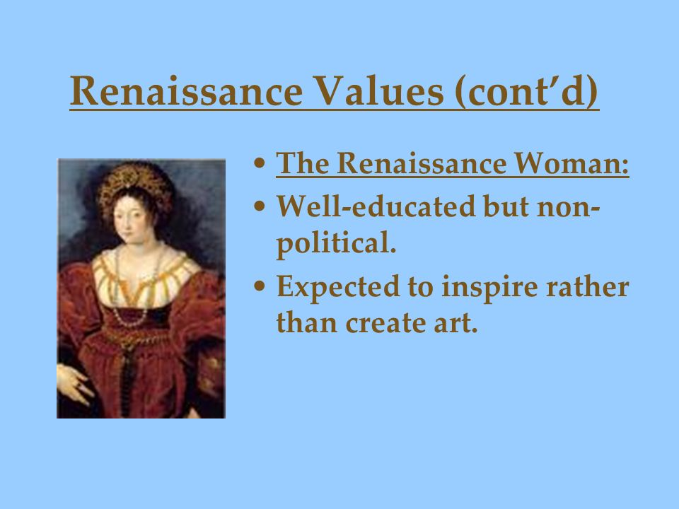Renaissance Values (cont'd)