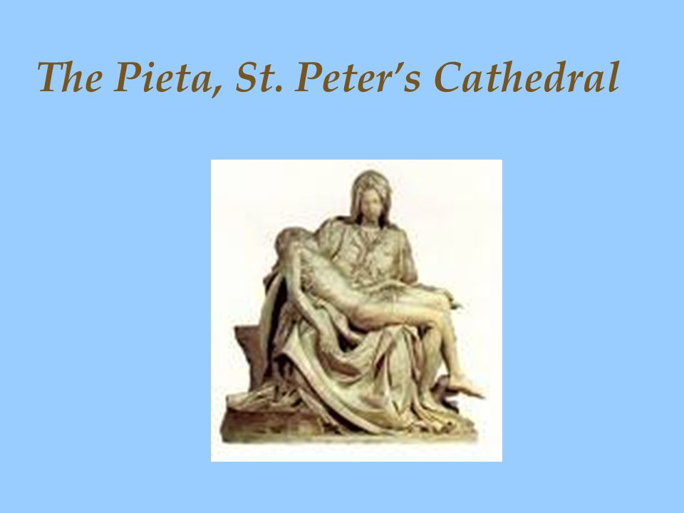 The Pieta, St. Peter's Cathedral