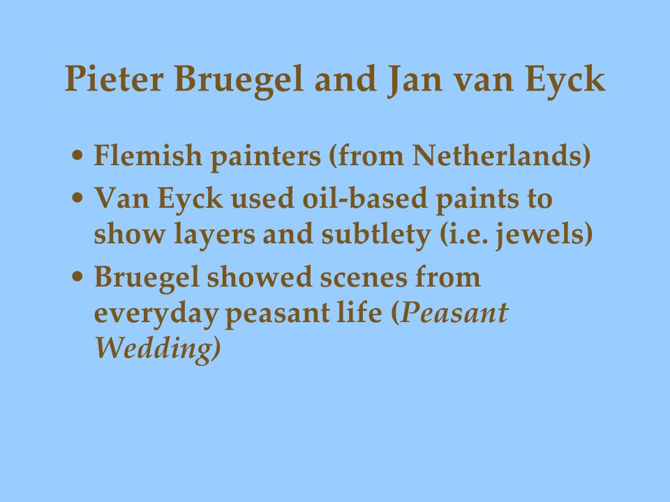 Pieter Bruegel and Jan van Eyck