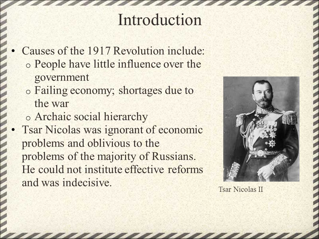 Introduction Causes of the 1917 Revolution include: