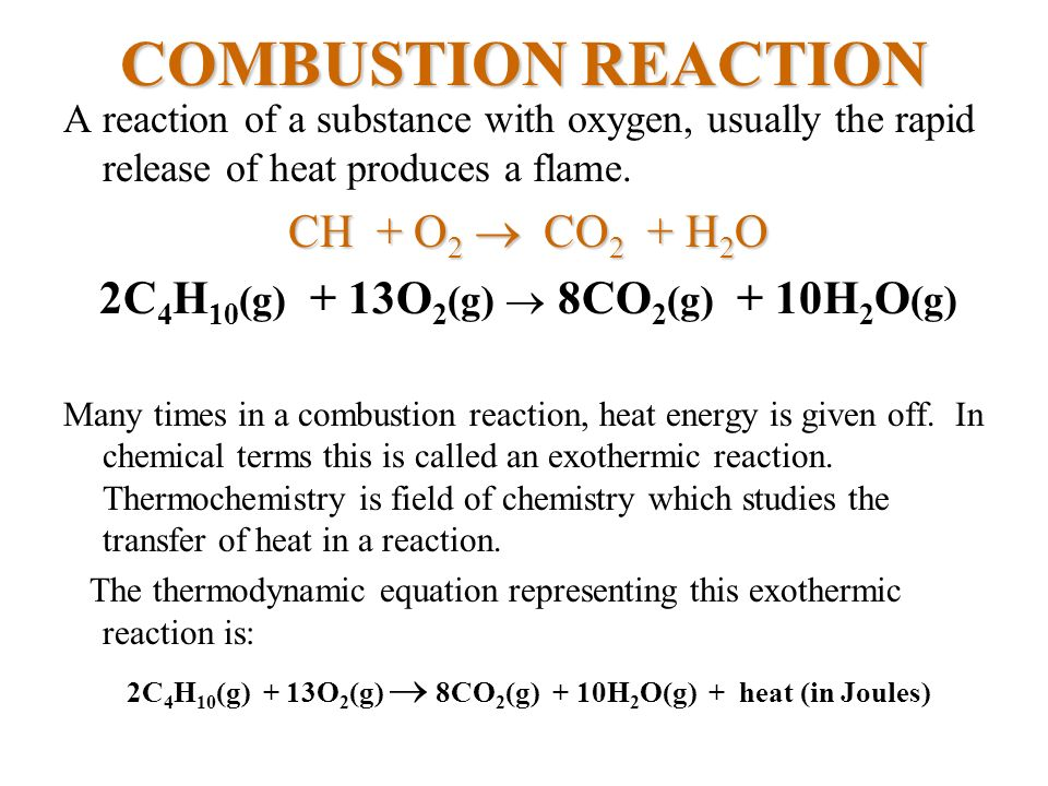COMBUSTION REACTION CH + O2  CO2 + H2O