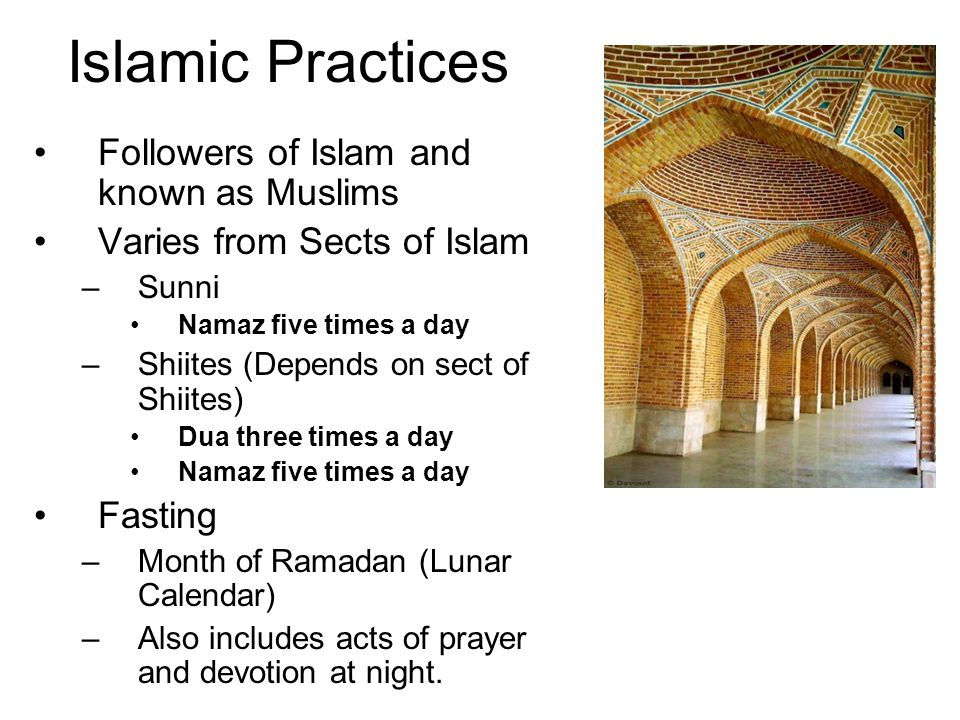 Islamic Practices Followers of Islam and known as Muslims