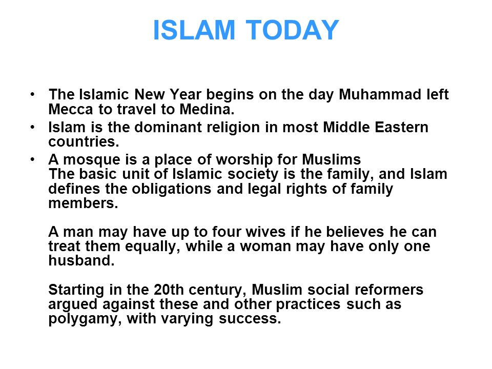 ISLAM TODAY The Islamic New Year begins on the day Muhammad left Mecca to travel to Medina.