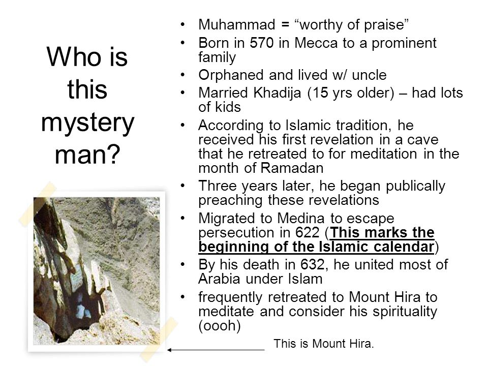 Who is this mystery man Muhammad = worthy of praise