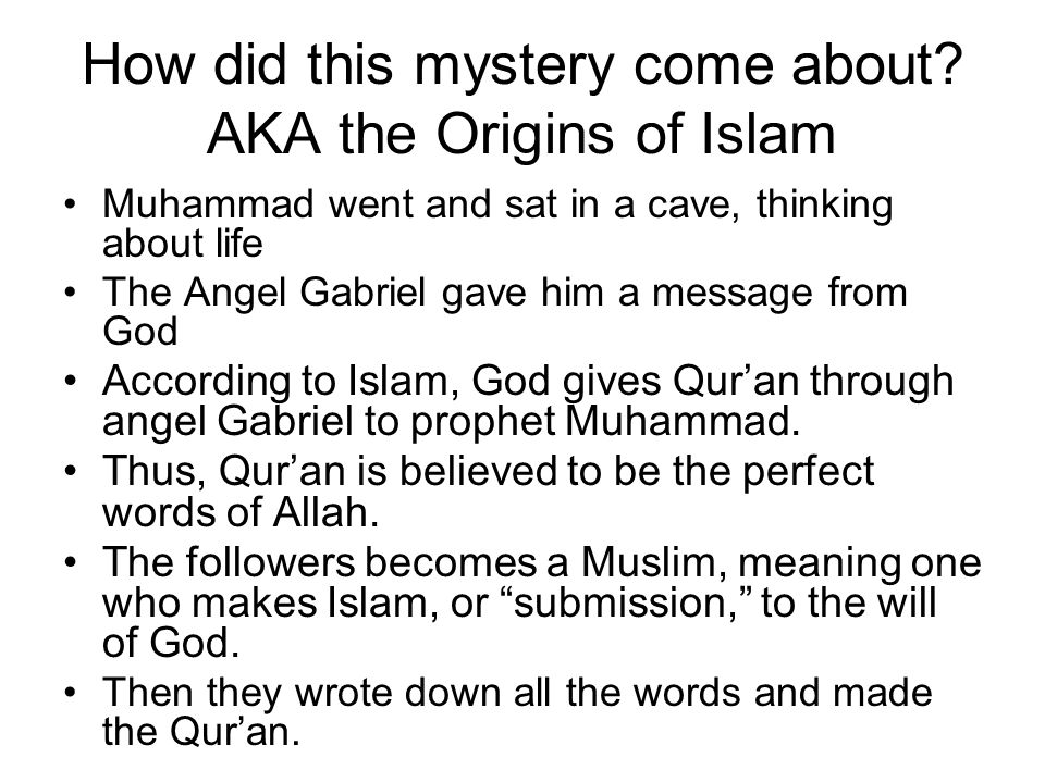 How did this mystery come about AKA the Origins of Islam
