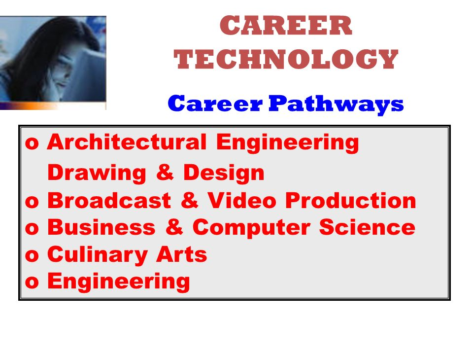 CAREER TECHNOLOGY Career Pathways