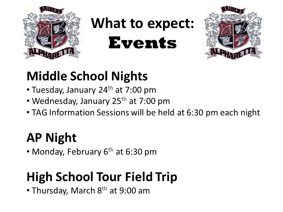 What to expect: Events Middle School Nights AP Night