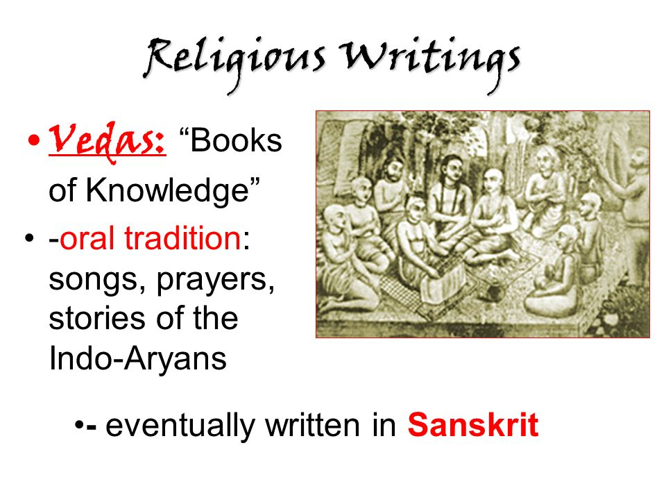 Religious Writings Vedas: Books of Knowledge