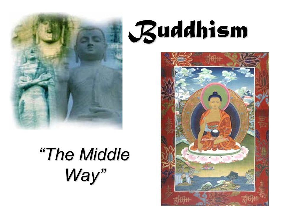 Buddhism The Middle Way