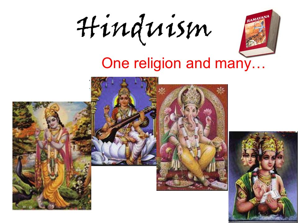 Hinduism One religion and many…