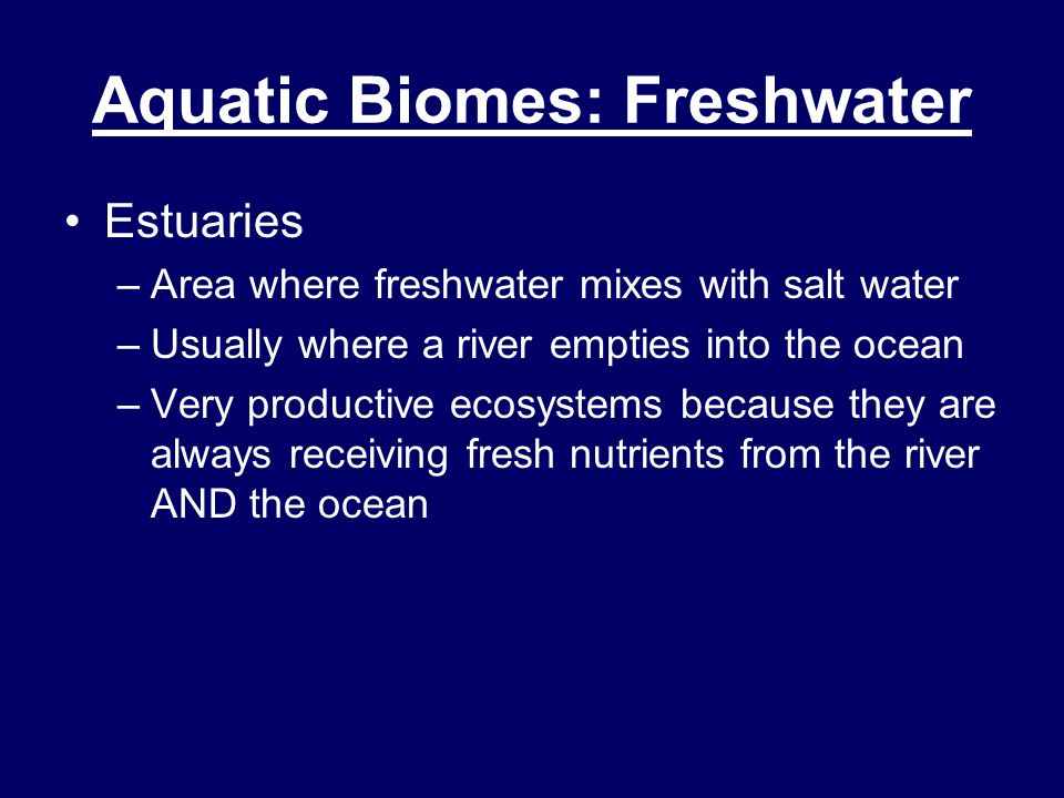 Aquatic Biomes: Freshwater