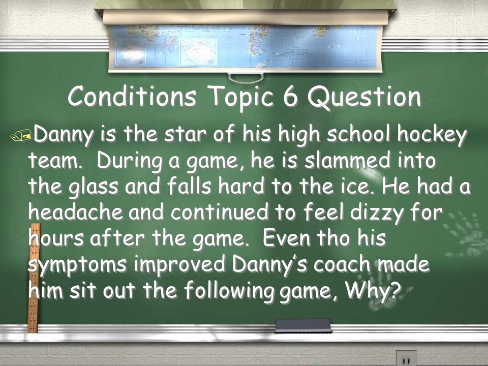 Conditions Topic 6 Question