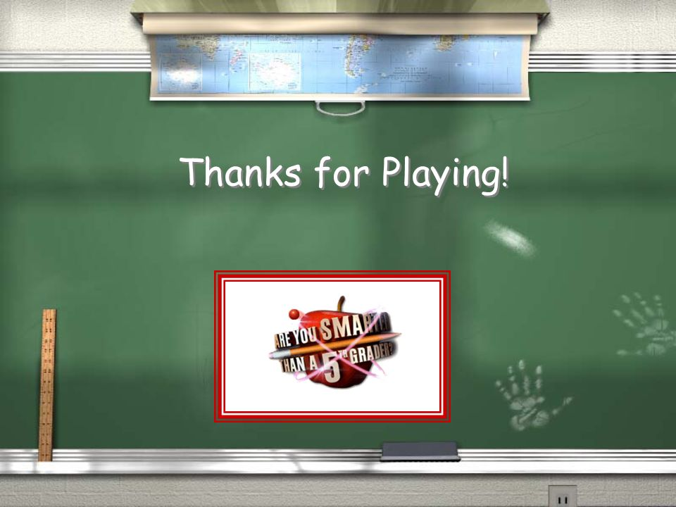 Thanks for Playing!