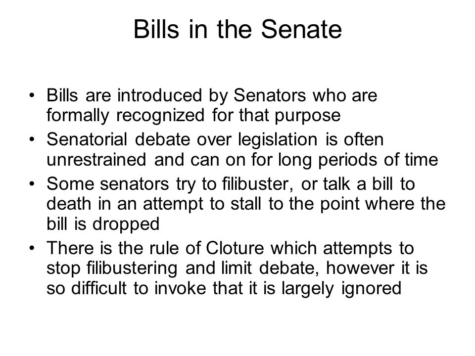 Bills in the Senate Bills are introduced by Senators who are formally recognized for that purpose.