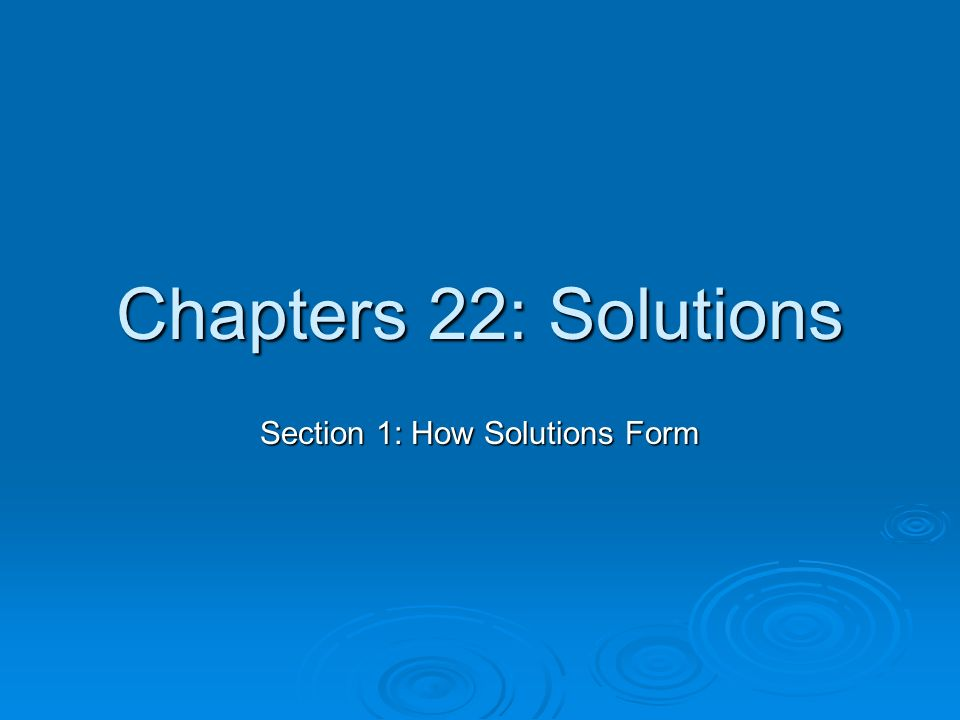 Chapter 6 Notes: Solutions, Acids and Bases