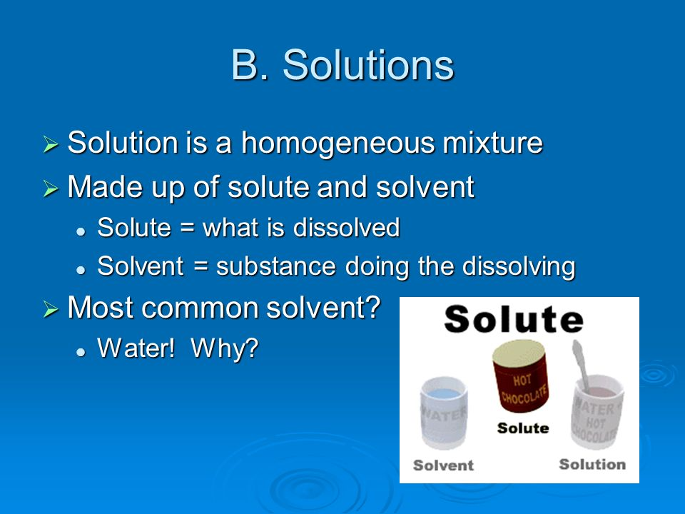 B. Solutions Solution is a homogeneous mixture