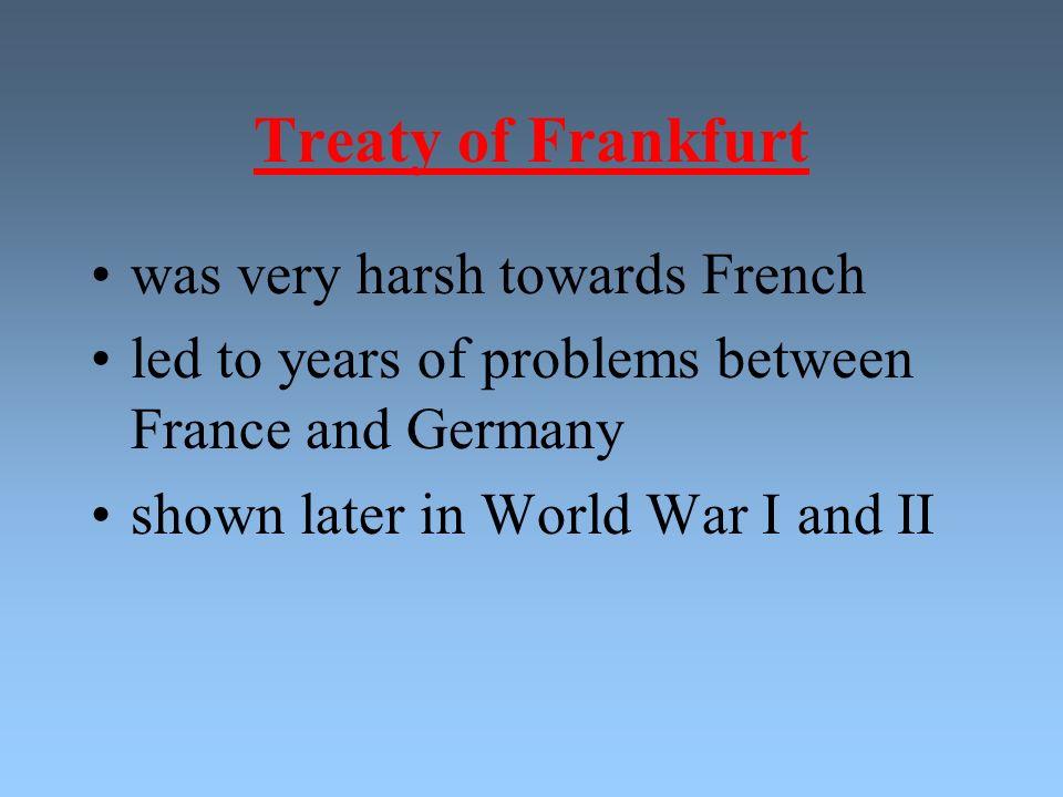 Treaty of Frankfurt was very harsh towards French