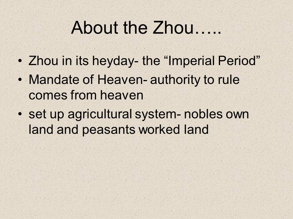 About the Zhou….. Zhou in its heyday- the Imperial Period