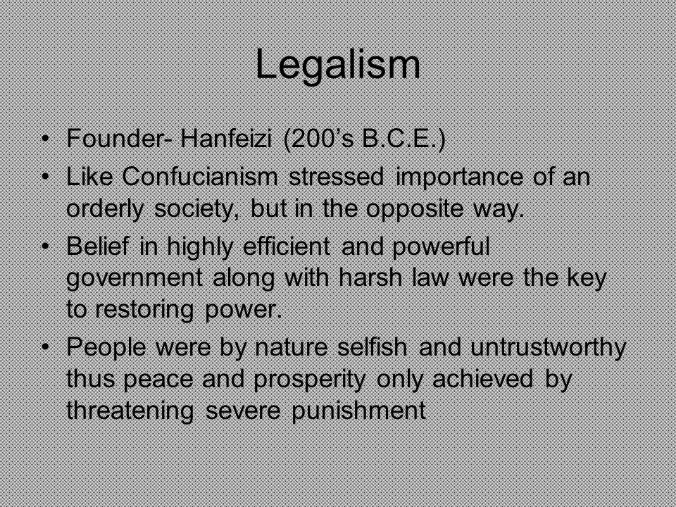 Legalism Founder- Hanfeizi (200's B.C.E.)