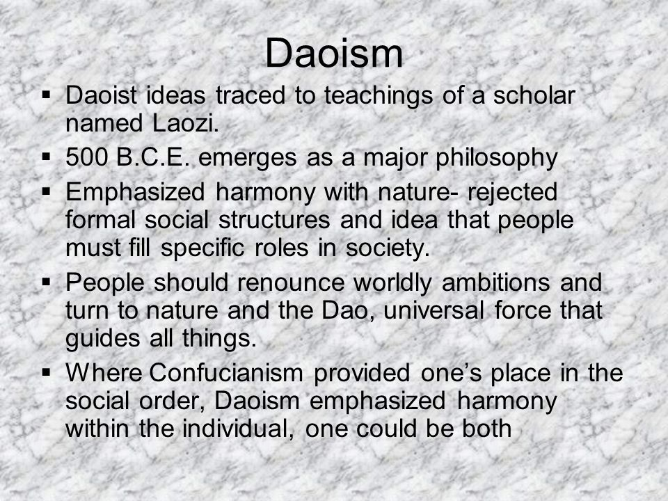 Daoism Daoist ideas traced to teachings of a scholar named Laozi.