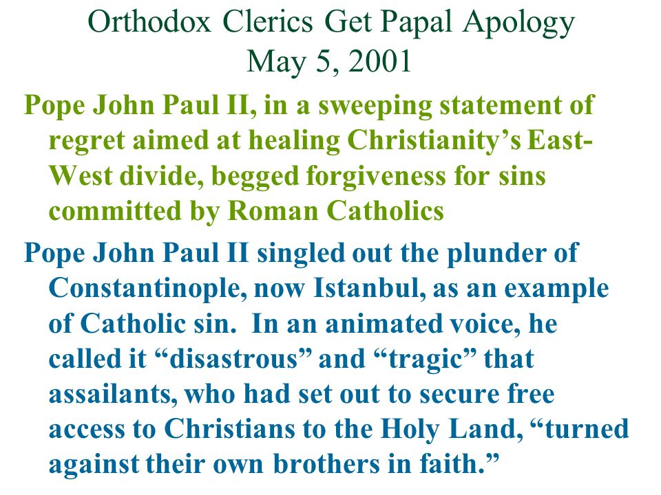 Orthodox Clerics Get Papal Apology May 5, 2001