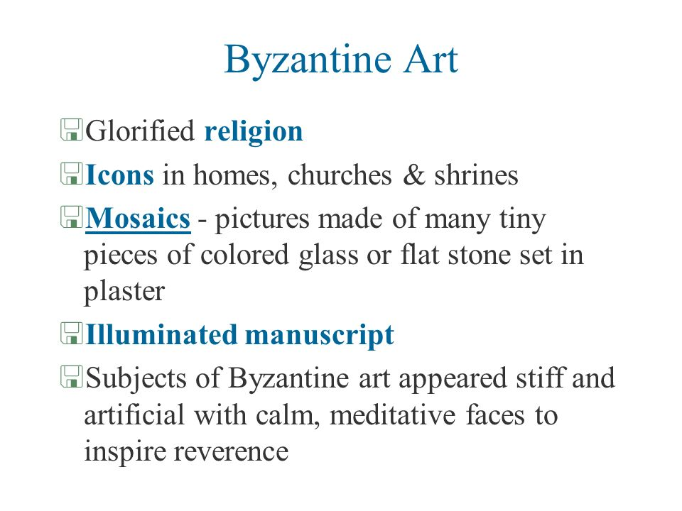 Byzantine Art Glorified religion Icons in homes, churches & shrines