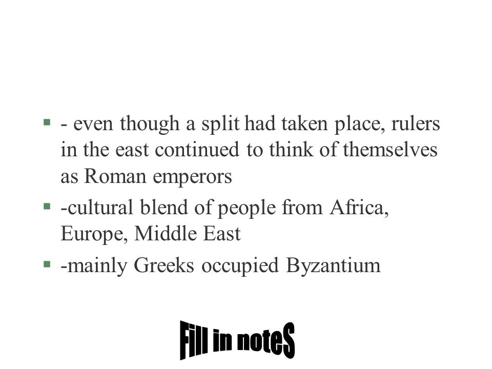 - even though a split had taken place, rulers in the east continued to think of themselves as Roman emperors