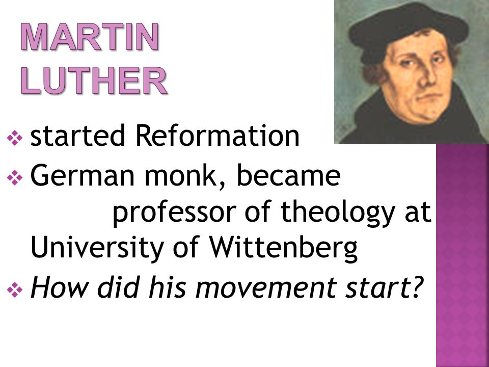 Martin Luther started Reformation
