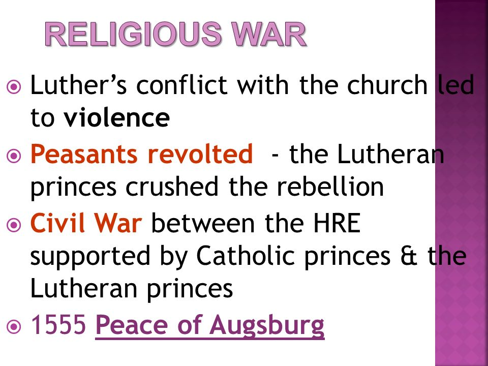 Religious War Luther's conflict with the church led to violence
