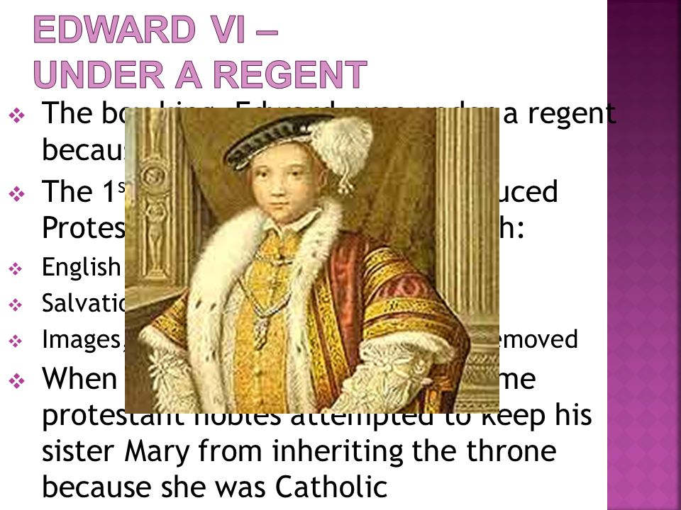 Edward VI – under a regent