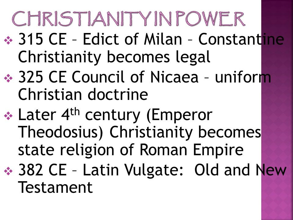 315 CE – Edict of Milan – Constantine Christianity becomes legal