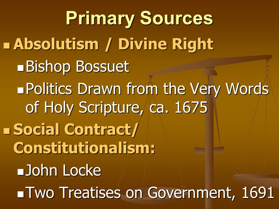Primary Sources Absolutism / Divine Right Bishop Bossuet