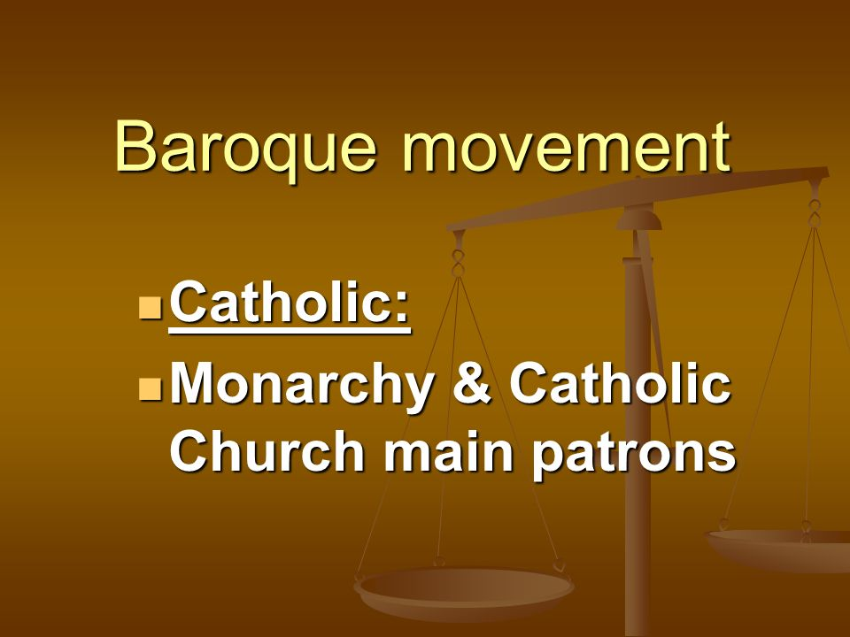 Baroque movement Catholic: Monarchy & Catholic Church main patrons