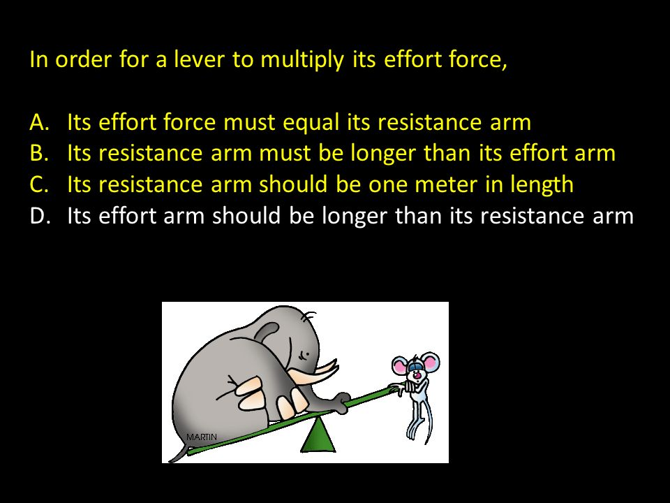 In order for a lever to multiply its effort force,