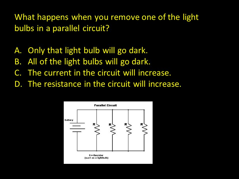 What happens when you remove one of the light bulbs in a parallel circuit