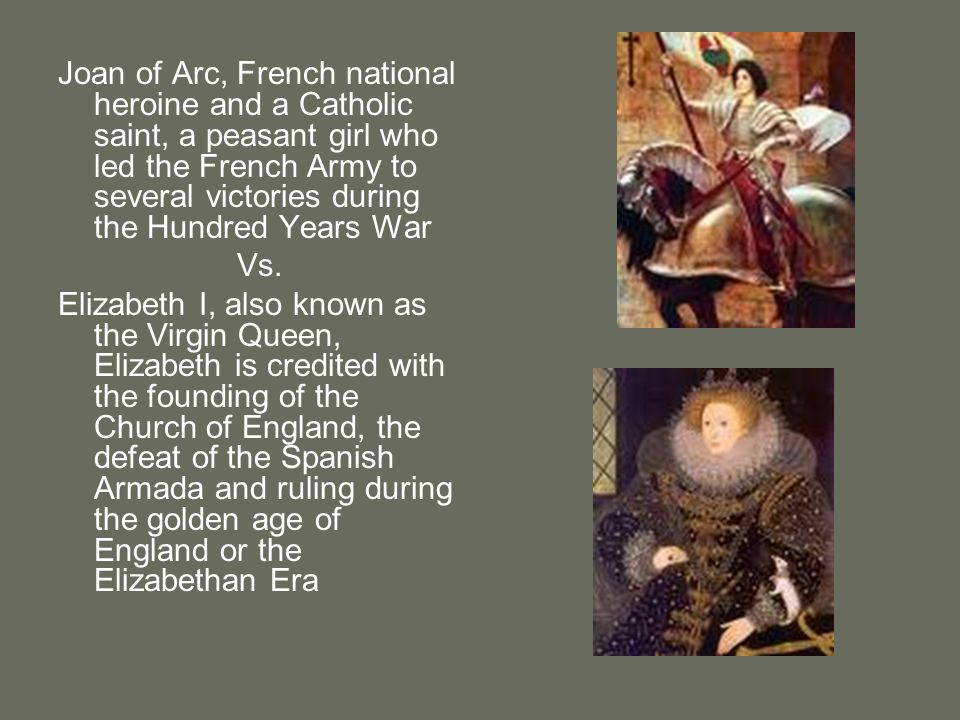 Joan of Arc, French national heroine and a Catholic saint, a peasant girl who led the French Army to several victories during the Hundred Years War