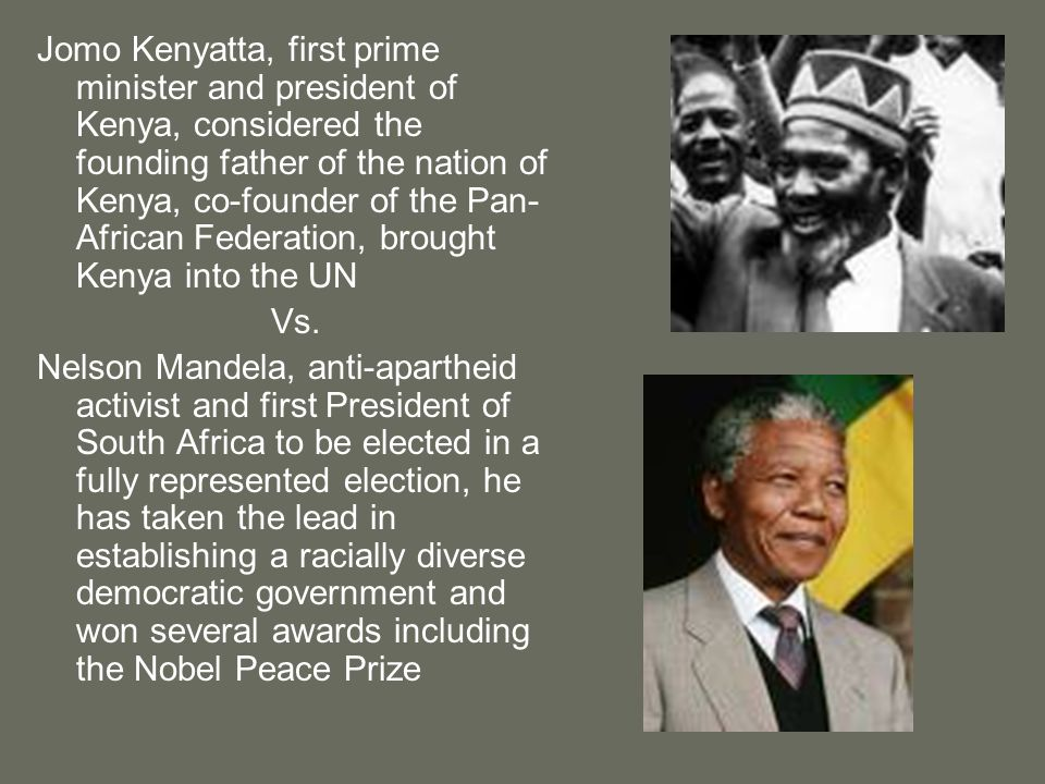 Jomo Kenyatta, first prime minister and president of Kenya, considered the founding father of the nation of Kenya, co-founder of the Pan-African Federation, brought Kenya into the UN