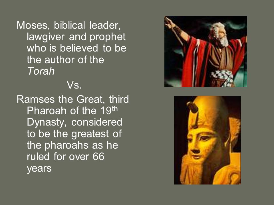 Moses, biblical leader, lawgiver and prophet who is believed to be the author of the Torah