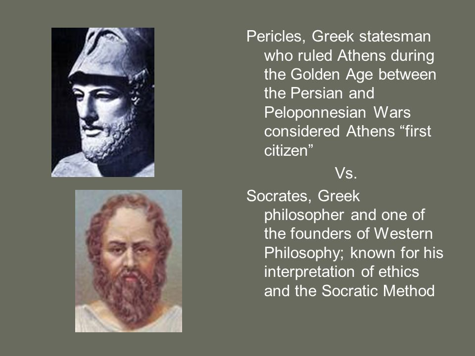 Pericles, Greek statesman who ruled Athens during the Golden Age between the Persian and Peloponnesian Wars considered Athens first citizen