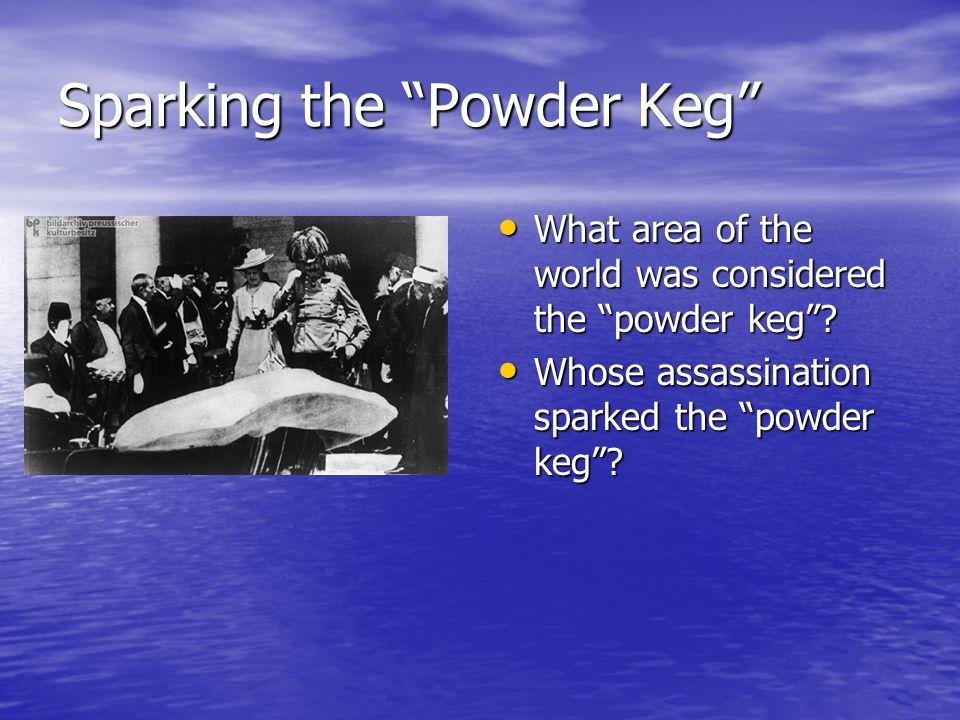 Sparking the Powder Keg
