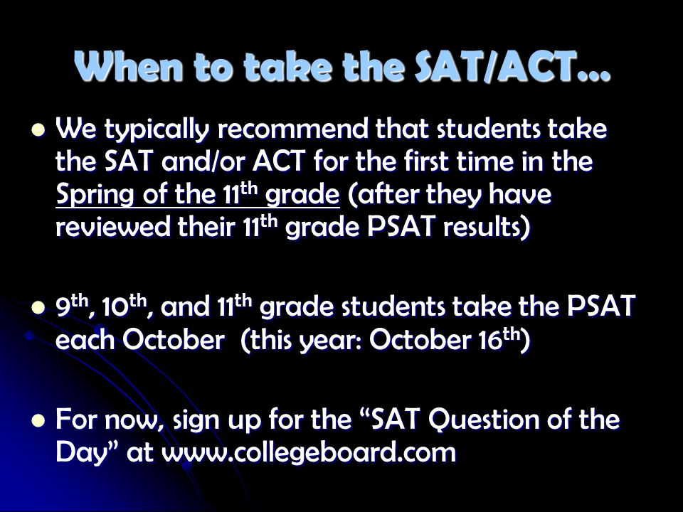When to take the SAT/ACT…
