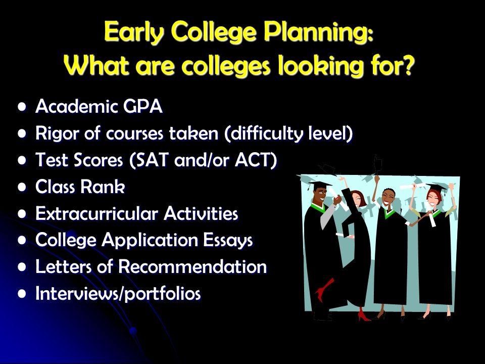 Early College Planning: What are colleges looking for