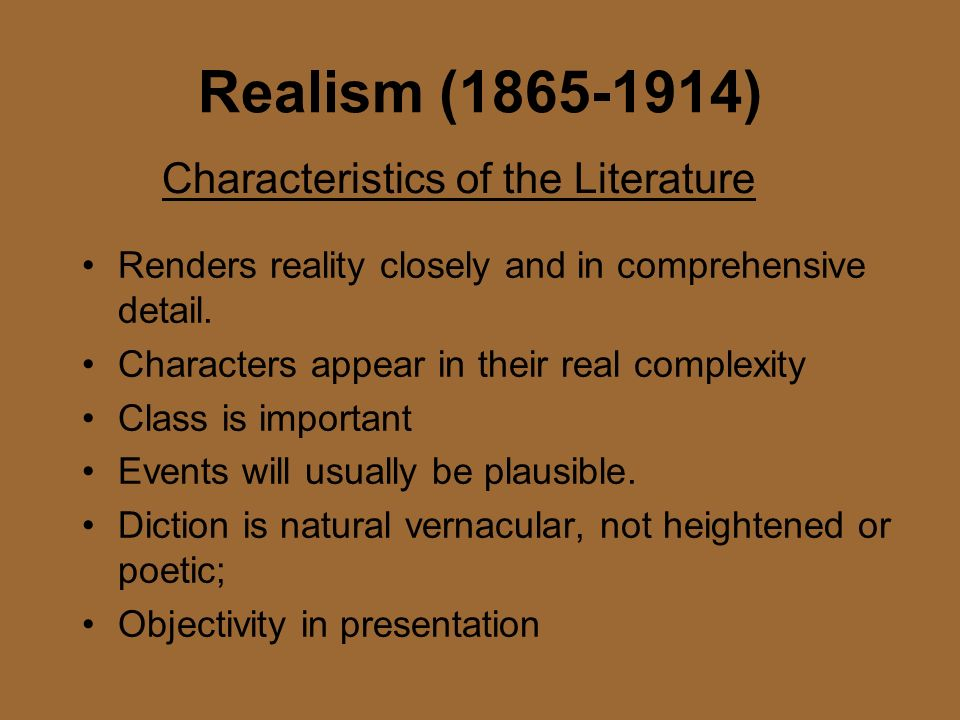 Realism (1865-1914) Characteristics of the Literature