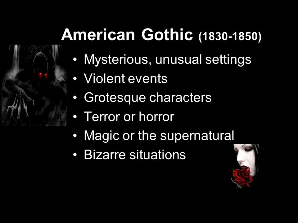 American Gothic (1830-1850) Mysterious, unusual settings