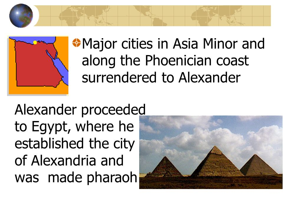 Major cities in Asia Minor and along the Phoenician coast surrendered to Alexander