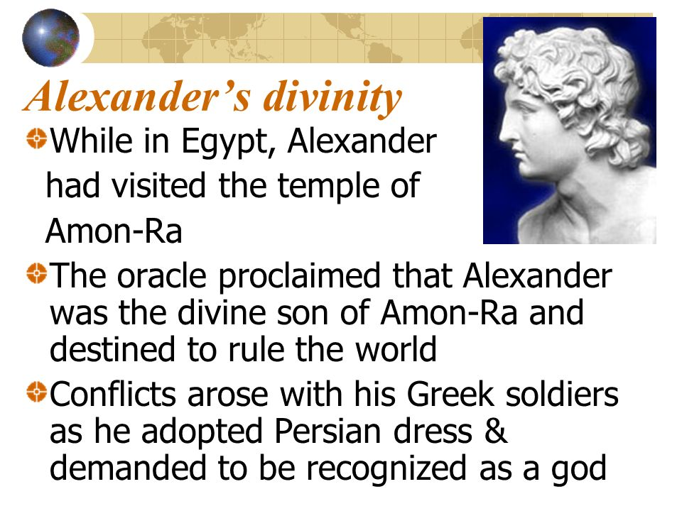 Alexander's divinity While in Egypt, Alexander
