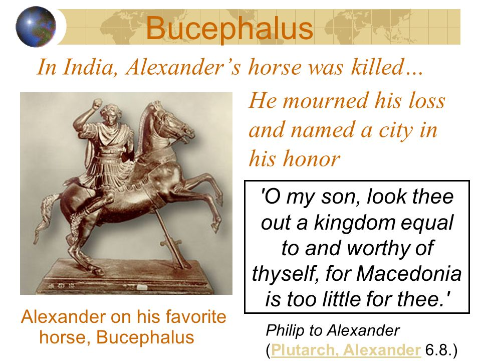 In India, Alexander's horse was killed…