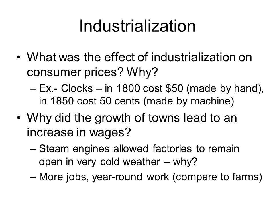 Industrialization What was the effect of industrialization on consumer prices Why
