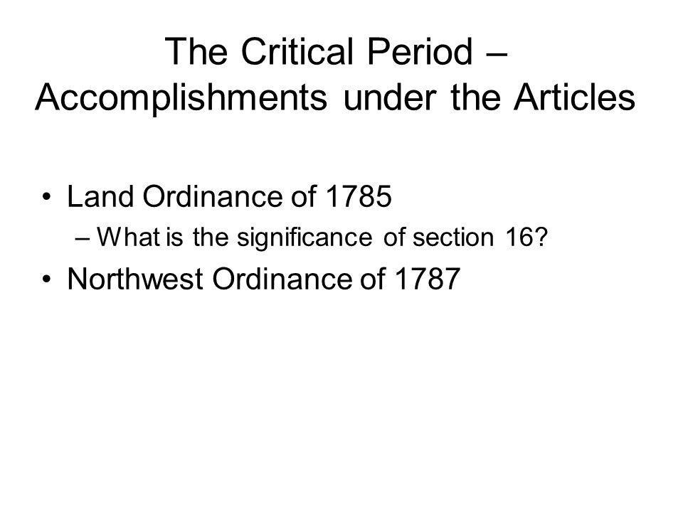The Critical Period – Accomplishments under the Articles